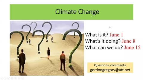 Thumbnail for entry Lecture 1: Climate Change: How We Know It's Real & What It's Already Doing