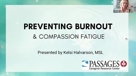 Thumbnail for entry  Preventing Burnout & Compassion Fatigue