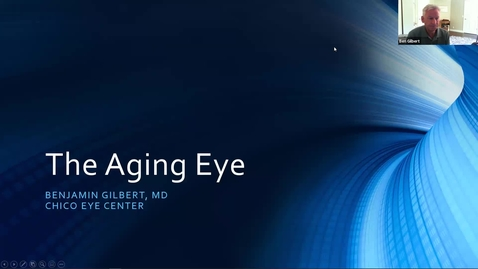 Thumbnail for entry The Aging Eye by Benjamin Gilbert, MD of Chico Eye Care