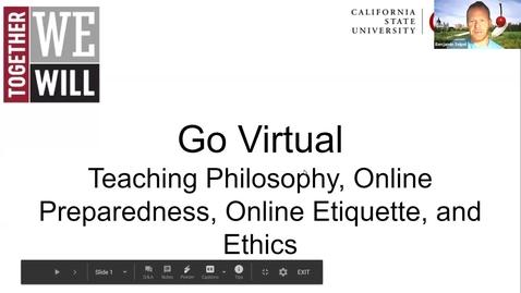 Thumbnail for entry Go Virtual Day 1 - Teaching Philosophy, Online Preparedness, Online Etiquette and Ethics Ben (Seipel, Kristin Minetti, Lisa Kendhammer)