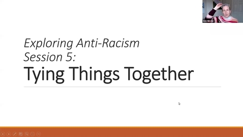 Thumbnail for entry Exploring Antiracism: Session 5, Breakout Groups
