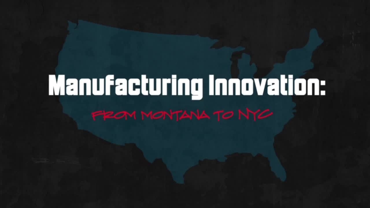 Manufacturing Innovation: From Montana to New York
