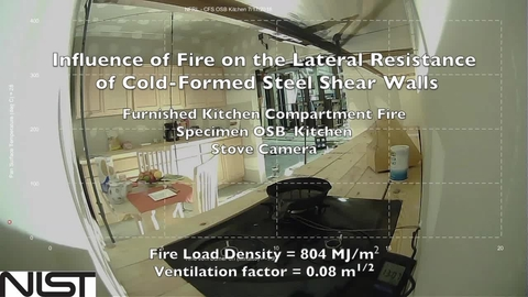 Cold-Formed Steel Shear Wall Structure-Fire Interaction (Kitchen stove camera)