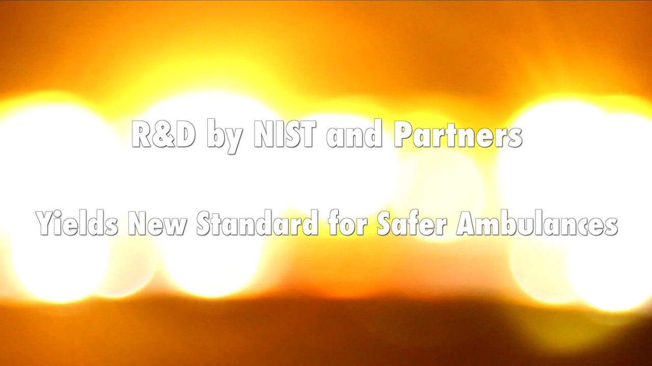 R&D by NIST and Partners Yields New Standard for Safer Ambulances