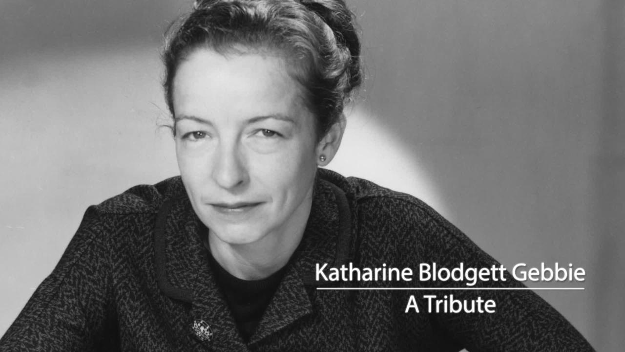 Katharine Blodgett Gebbie: A Tribute