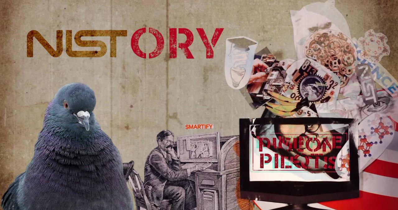 Pigeon Pilots - NISTory