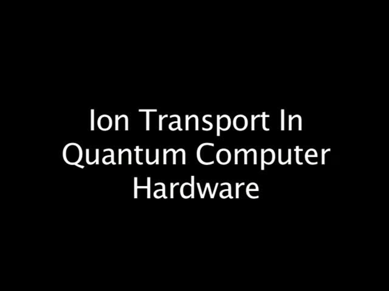 Ion Transport in Quantum Computer Hardware