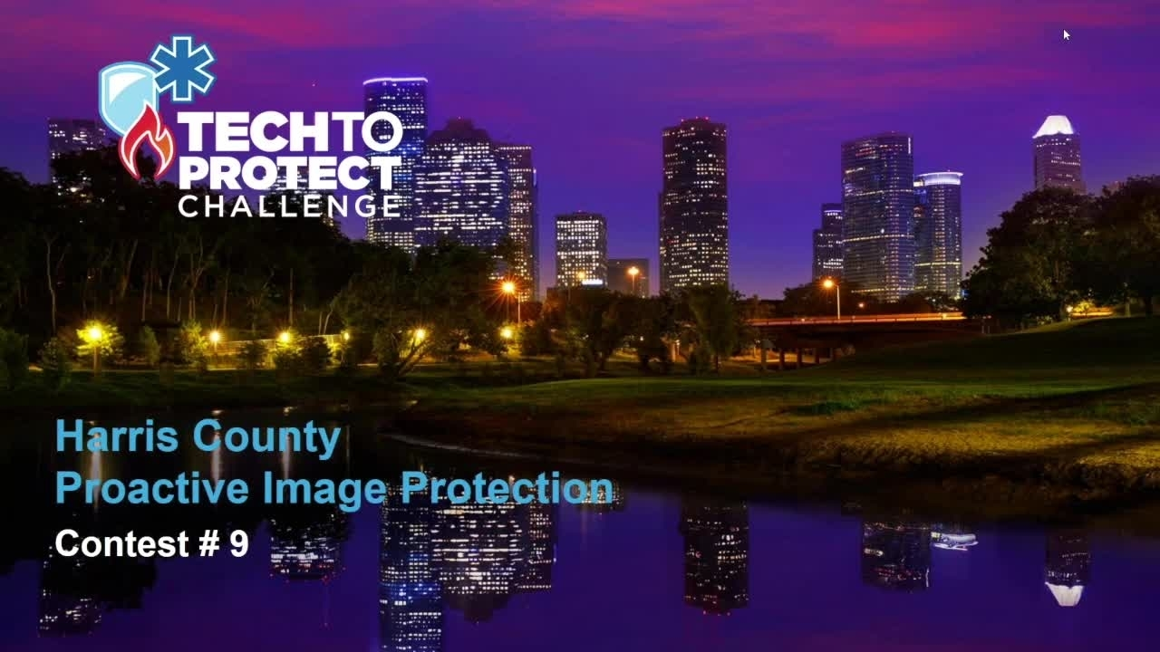 Tech to Protect Challenge - Harris County Proactive Image Protection