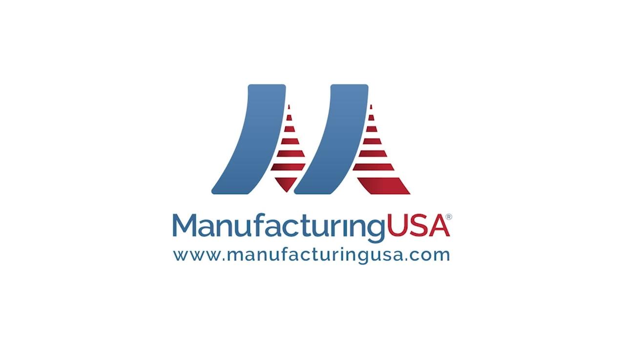 Manufacturing USA: Securing America's Manufacturing Future