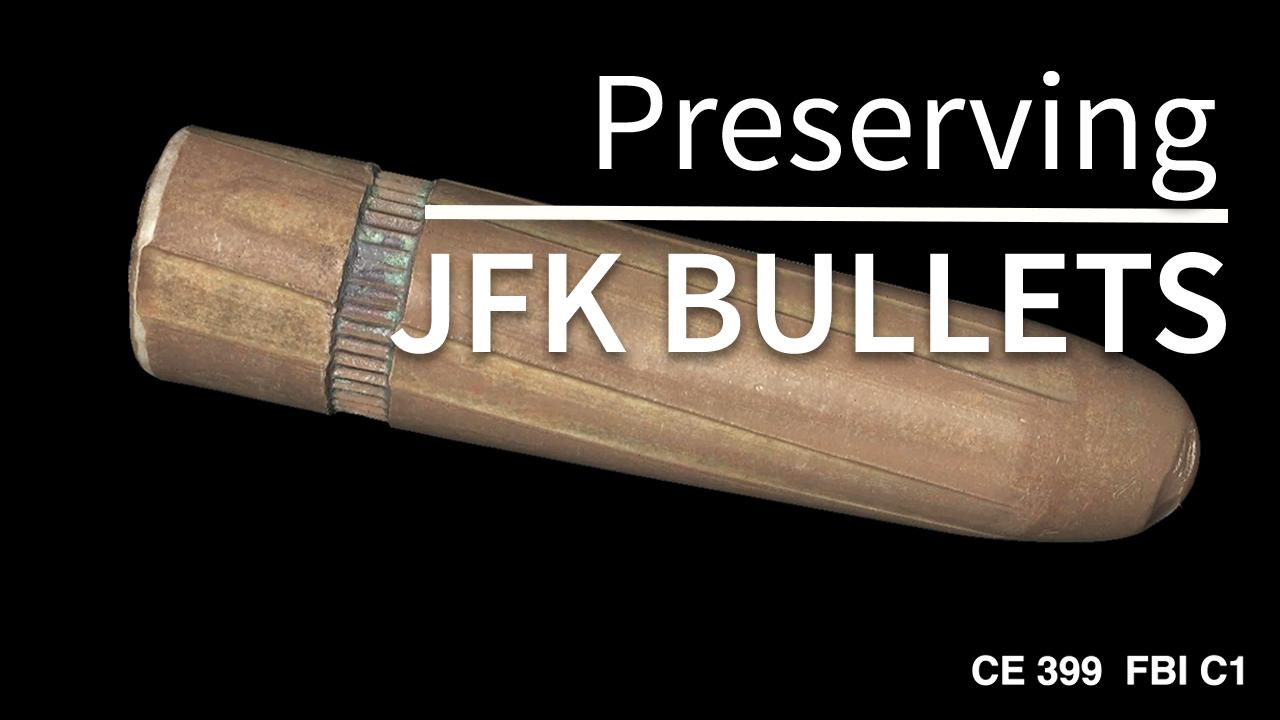 Preserving the JFK Assassination Bullets