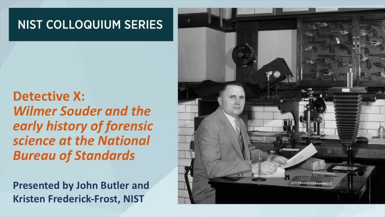 NIST Colloquium Series: Detective X - Wilmer Souder and the early history of forensic science at the National Bureau of Standards