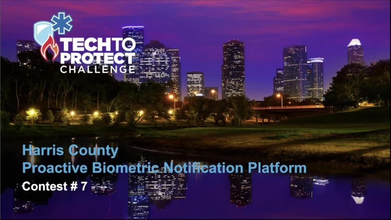 Tech to Protect Challenge - Harris County Proactive Biometric Monitoring
