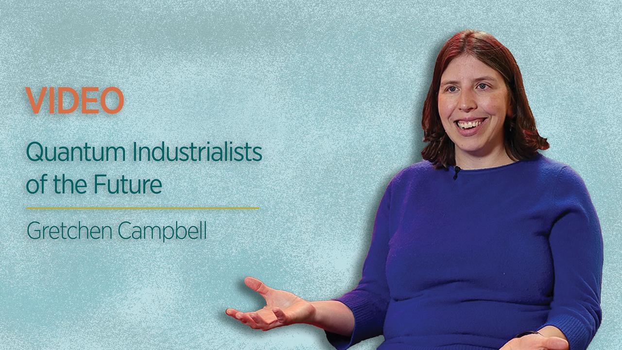 Quantum Industrialists of the Future