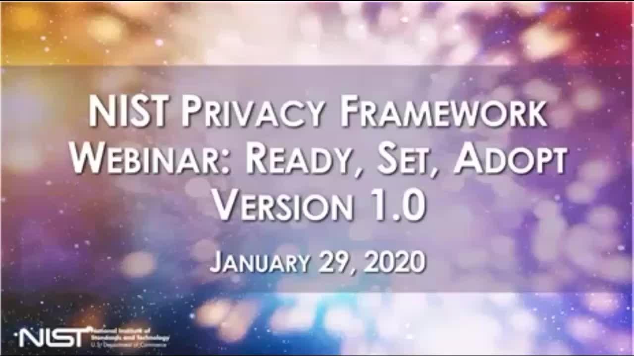 NIST Privacy Framework Webinar Ready, Set, Adopt Version 1.0