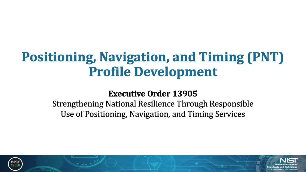 Positioning, Navigation, and Timing (PNT) Profile Development Webinar - June 4, 2020