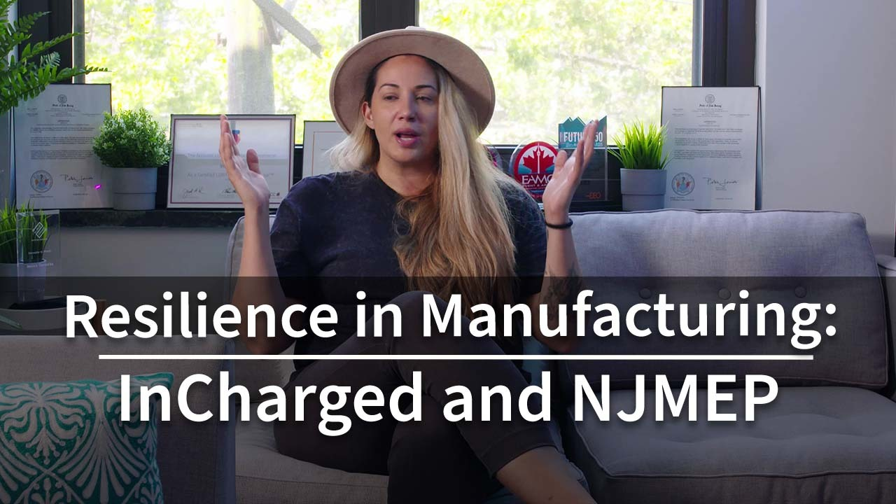 Resilience in Manufacturing: InCharged and NJMEP