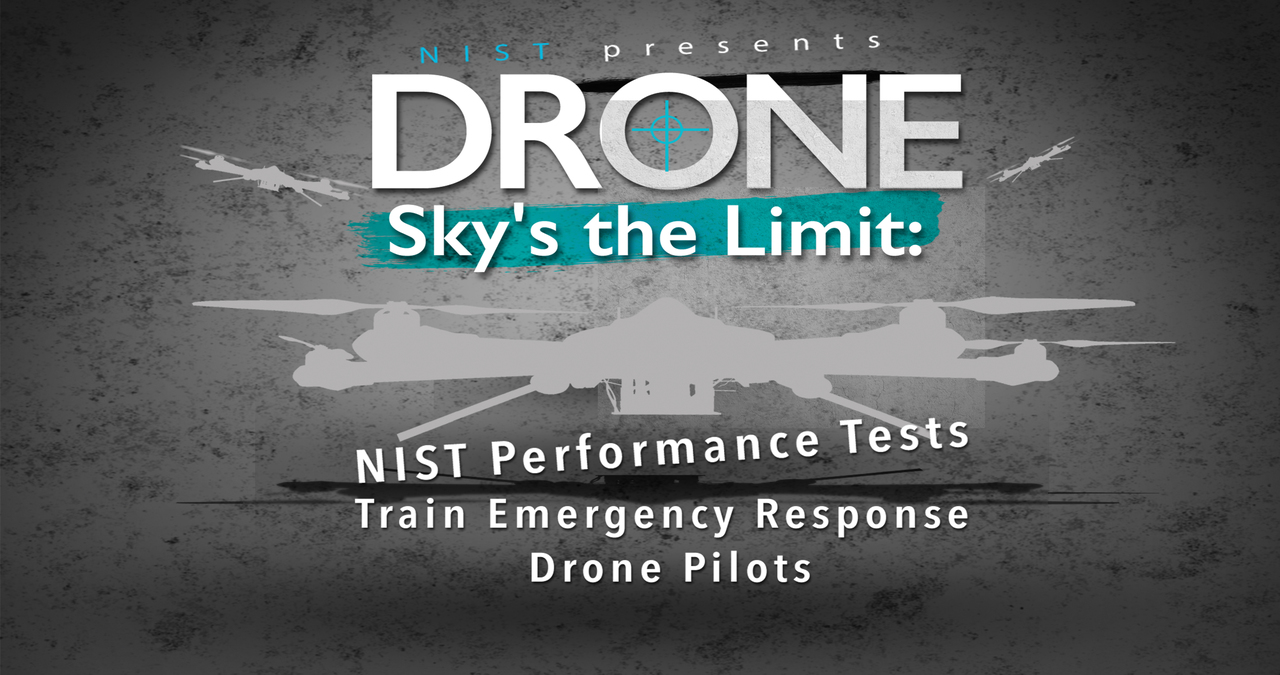 Sky's the Limit: NIST Performance Tests Train Emergency Response Drone Pilots