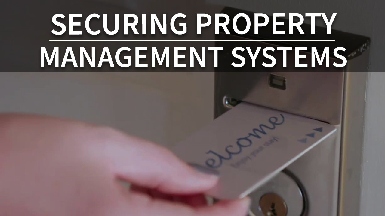 Securing Property Management Systems