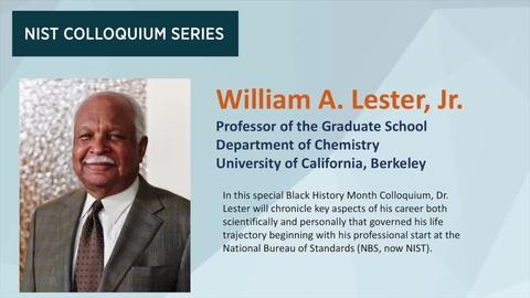 NIST Colloquium Series: William A. Lester, Jr.