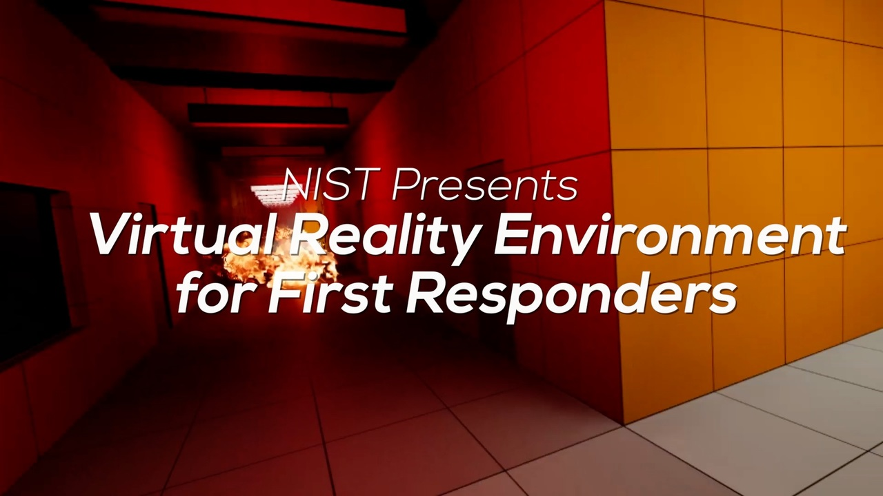 NIST's Virtual Reality Environment for First Responders