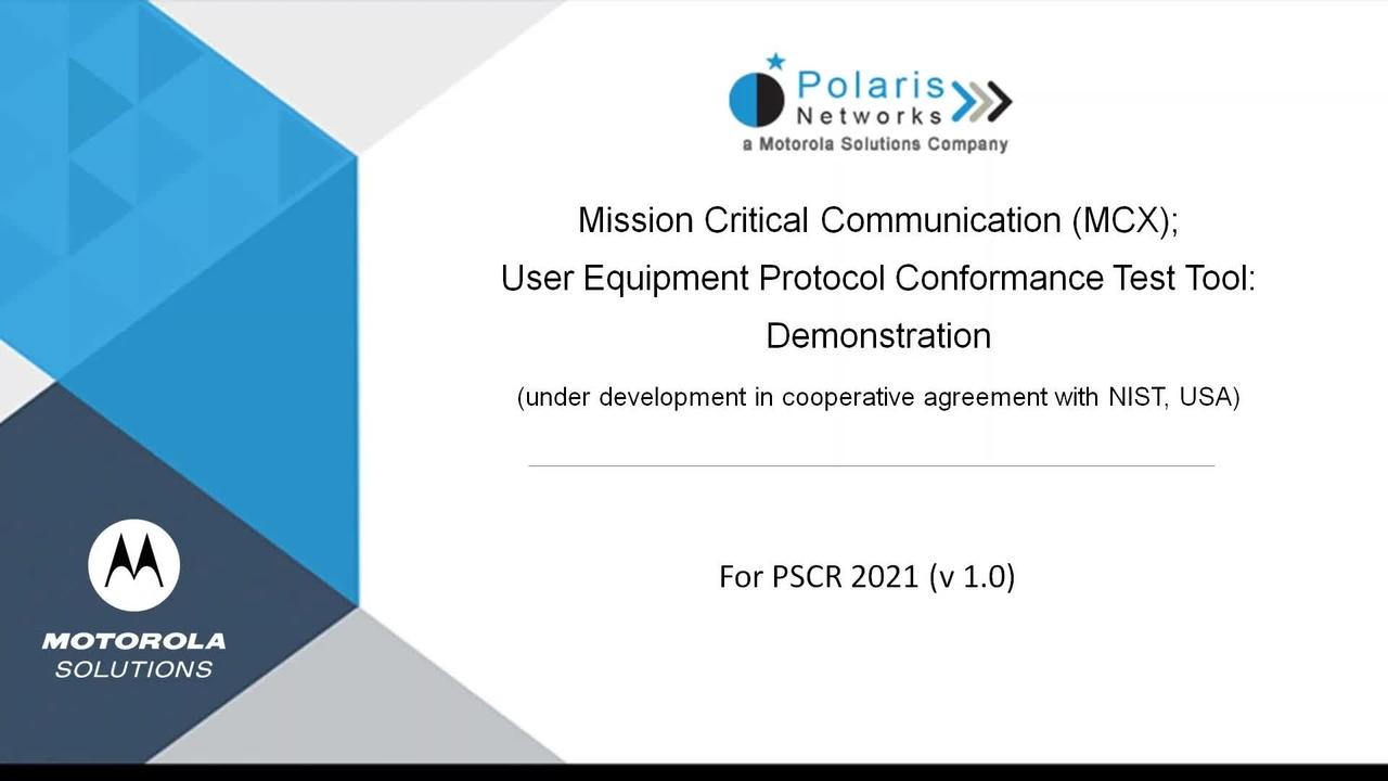 PSCR 2021_MCX User Equipment Protocol Conformance Test Tool_Demo