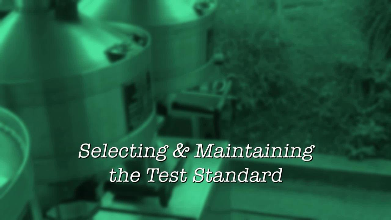 Selecting & Maintaining the Test Standard