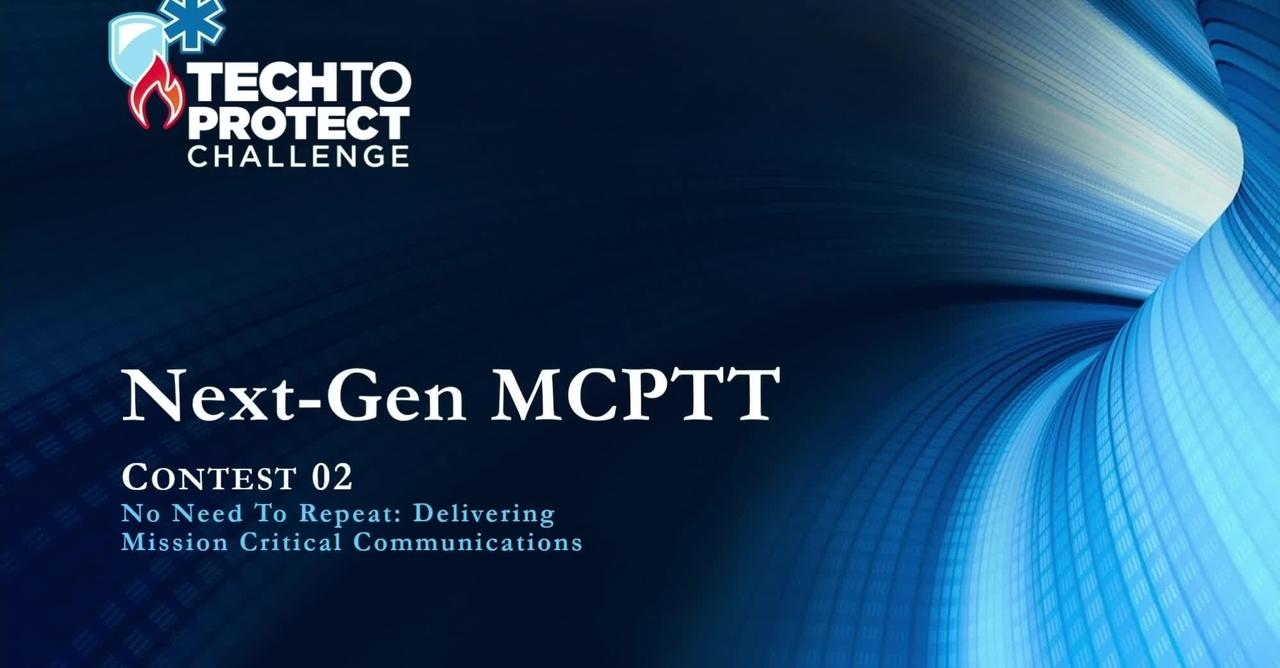 Tech to Protect Challenge - Next-Gen MCPTT