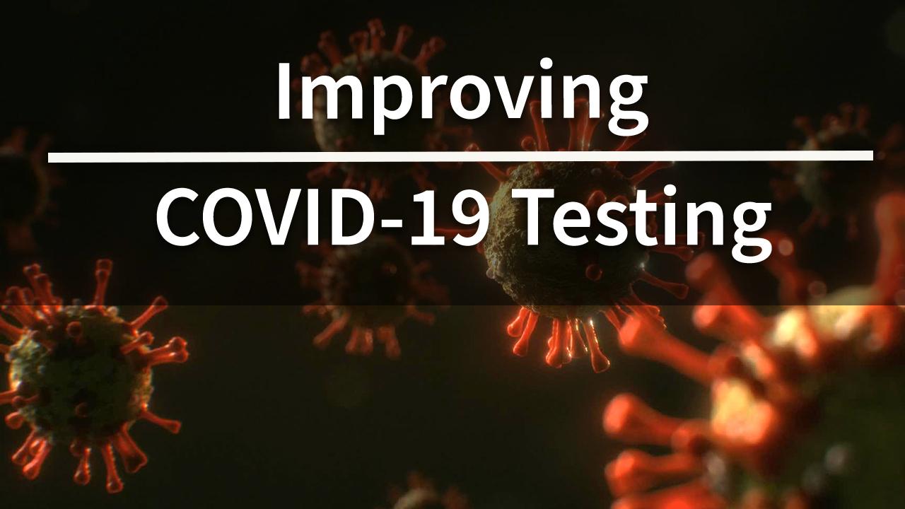 Improving COVID-19 Testing