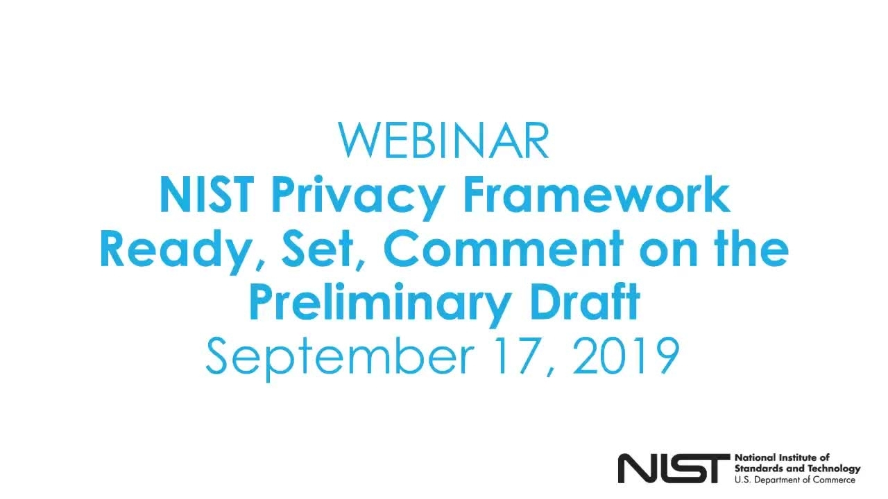 NIST Privacy Framework Webinar: Ready, Set, Comment on the Preliminary Draft