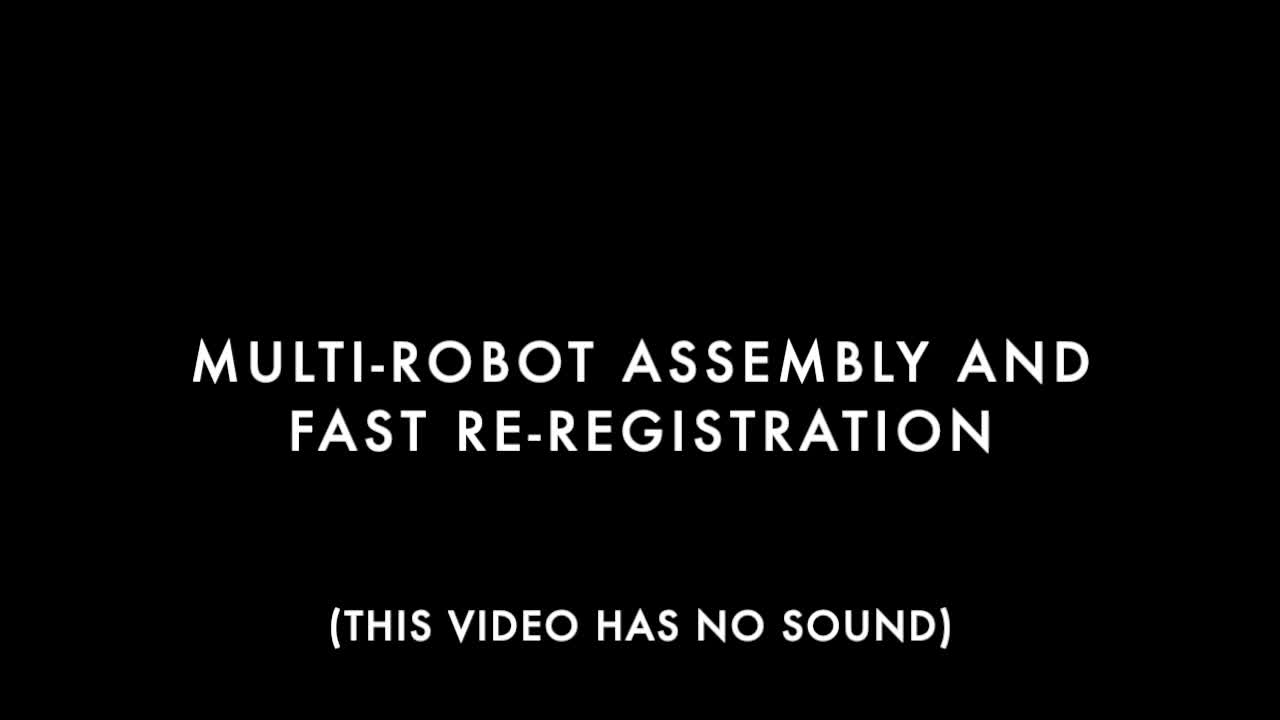Multi-Robot Assembly with Fast Registration