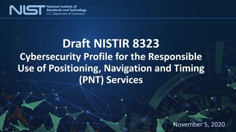 NIST Discusses Draft Profile on Responsible Use of PNT Services