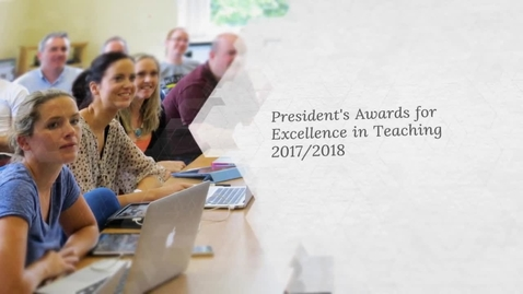 NUI Galway President's Awards for Excellence in Teaching 2017/18