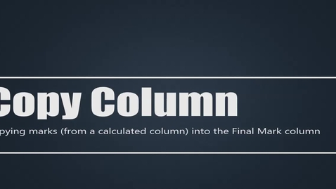 Thumbnail for entry Copying marks into Final Mark column
