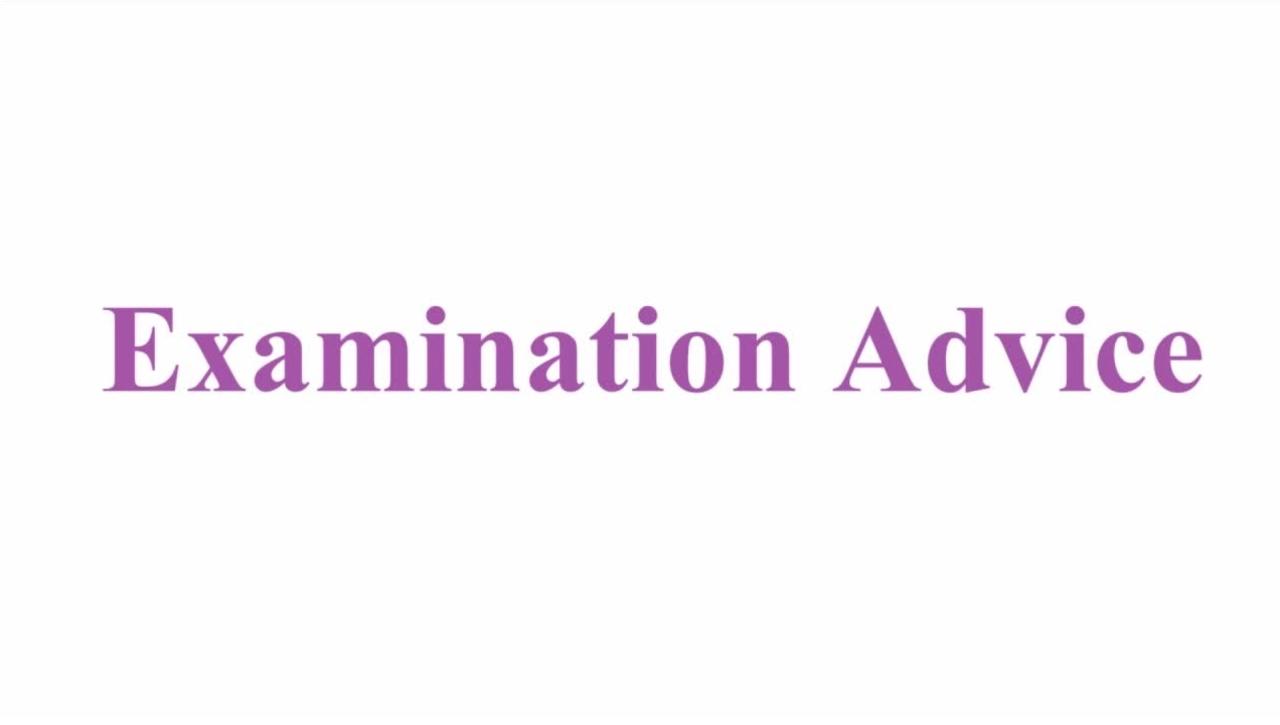 Examination Advice Video