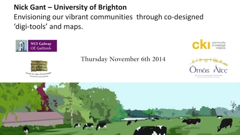 Thumbnail for entry Nick Gant - Envisioning our vibrant communities through co-designed digi-tools and maps