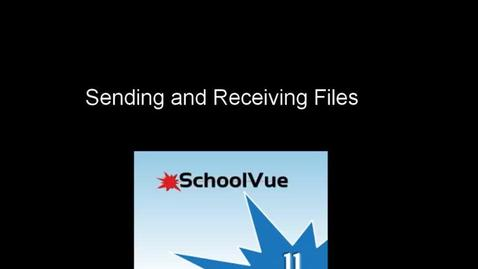 Thumbnail for entry School Vue: Sending and Receiving Files