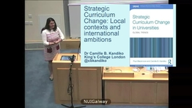 "Thumbnail for entry ""Strategic Curriculum Change: Local Contexts and International Ambitions"" Dr. Camille Kandiko"