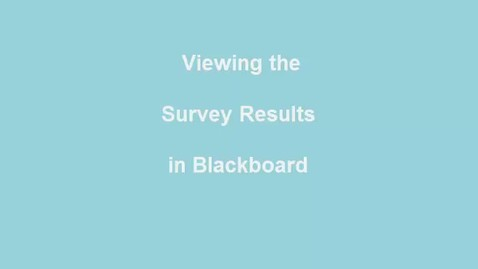 Thumbnail for entry Accessing Survey Data on Blackboard