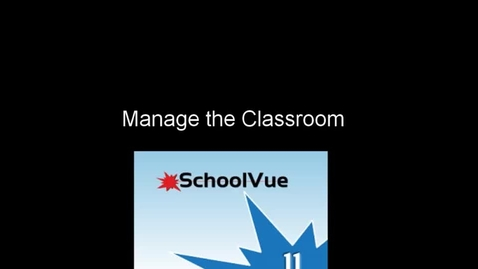 Thumbnail for entry School Vue: Manage the classroom