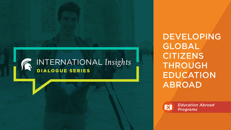 Thumbnail for entry International Insights: Developing Global Citizens Through Education Abroad