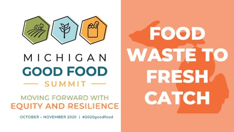 Thumbnail for entry 2020 Summit - Full Circle Food System: From Food Waste to Fresh Catch