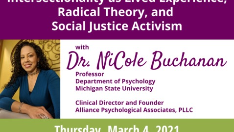 Thumbnail for entry WACSS Anti-Racism Insight Series  |  Intersectionality as Lived Experience, Radical Theory, and Social Justice Activism  |  NiCole T. Buchanan, PhD