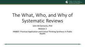 Thumbnail for entry US19 HM 807 730 Clements - Module 2 What, Who and Why of Systematic Reviews