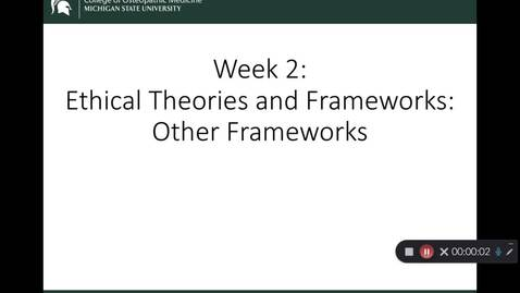 Thumbnail for entry OST 825 Gifford: Wk 2 Ethical Theories and Frameworks: Other Frameworks