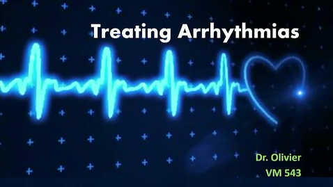Thumbnail for entry VM 565-Treating_Arrhythmias2 (oldEcho360_Lect11)