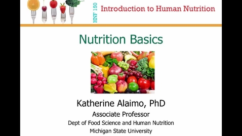 Thumbnail for entry Mini Lecture 1.1 -- Nutrition Basics