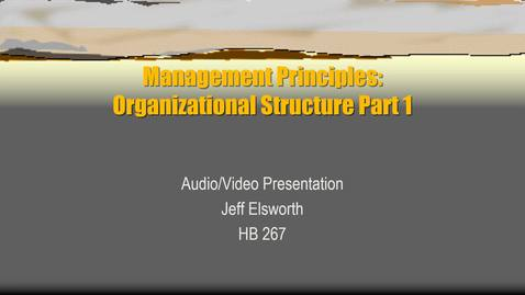 Thumbnail for entry HB 267 Management Principles Organizational Structure Video Part 01