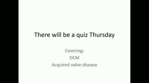 Thumbnail for entry VM 565-DCM_Acq_Valve_Disease (oldEcho360_Lect19)