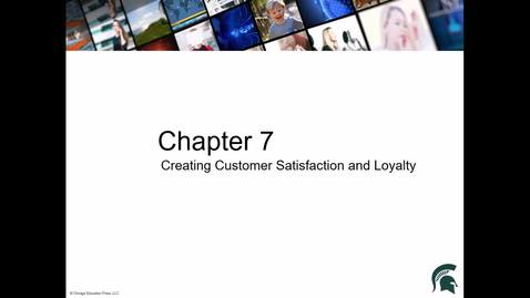 Thumbnail for entry Chapter 7 Creating Customer Satisfaction and Loyalty