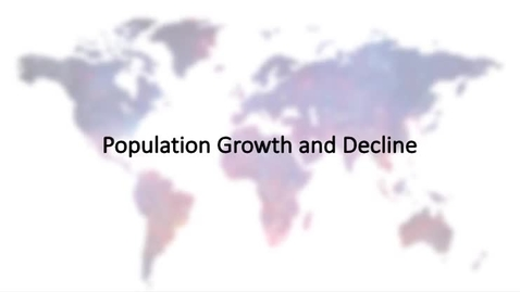 Thumbnail for entry Population Growth and Decline,  An Overview